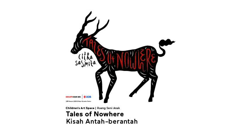 UOB Museum MACAN Children's Art Space - Tales of Nowhere by Citra Sasmita